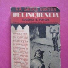 Libros de segunda mano: LA LUCHA CONTRA LA DELINCUENCIA EUGENIO B POVEDA 1953. Lote 254517920