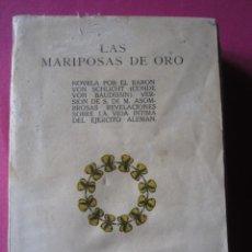 Libros de segunda mano: LAS MARIPOSAS DE ORO EJERCITO ALEMAN BARON VON SCHLICHT 1915. Lote 254520420