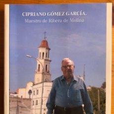 Libros de segunda mano: RIBERA DE MOLINA- MURCIA- CIPRIANO GOMEZ GARCIA- MAESTRO- FRANCISCO CONESA LOPEZ- 2014. Lote 254568290