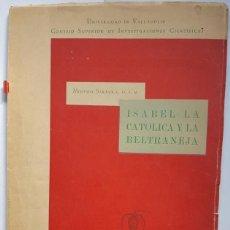 Libros de segunda mano: MODESTO SARASOLA, ISABEL LA CATÓLICA Y LA BELTRANEJA. 1955, 80 PÁGINAS (DEDICADO POR EL AUTOR). Lote 254579000