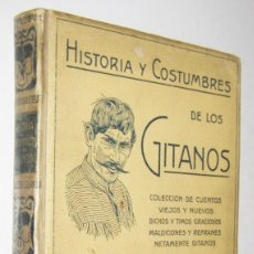 Libros de segunda mano: HISTORIA Y COSTUMBRES DE LOS GITANOS - DICCIONARIO ESPAÑOL- GITANO - F. M. PABANO - ILUSTRADO. Lote 254586000