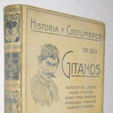 Libros de segunda mano: HISTORIA Y COSTUMBRES DE LOS GITANOS - DICCIONARIO ESPAÑOL- GITANO - F. M. PABANO - ILUSTRADO. Lote 254588665