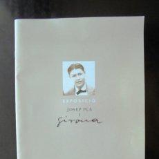Livres d'occasion: EXPOSICIÓ JOSEP PLA I GIRONA 1997 FUNDACIÓ CAIXA DE GIRONA IMPECABLE MIQUEL PAIROLÍ. Lote 254621720