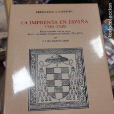 Libros de segunda mano: LA IMPRENTA EN ESPAÑA 1501-1520, NORTON FREDERICK. Lote 254625765