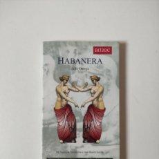 Libros de segunda mano: HABANERA, JULIO ORTEGA, BITZOG, 1999, 120 PAGINAS, TAPA BLANDA. Lote 254625845