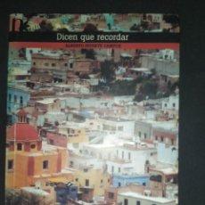 Libros de segunda mano: DICEN QUE RECORDAR - ALBERTO INFANTE CAMPOS. Lote 254626140