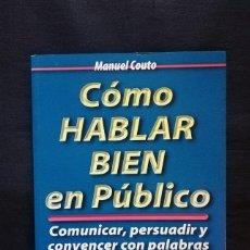 Libros de segunda mano: CÓMO HABLAR BIEN EN PÚBLICO - MANUEL COUTO. Lote 254626620
