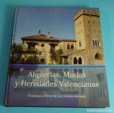 Livres d'occasion: ALQUERÍAS, MASÍAS Y HEREDADES VALENCIANAS. FRANCISCO PÉREZ DE LOS COBOS GIRONÉS. Lote 254640830
