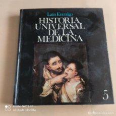 Libros de segunda mano: HISTORIA UNIVERSAL DE LA MEDICINA. TOMO 5. LAIN ENTRALGO. SALVAT. 1973. PAGS. 352.. Lote 254667485