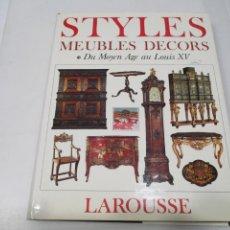 Libros de segunda mano: STYLES MEUBLES DECORS DU MOYEN AGE AU LOUIS XV (EN FRANCÉS) W6537. Lote 254681190