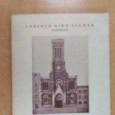 Libros de segunda mano: BIOGRAFIA DE LA PARROQUIA DE SANTA CRUZ DE MADRID / LORENZO NIÑO AZCONA / 1955. Lote 254681225
