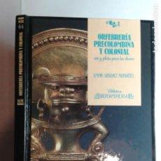Libros de segunda mano: ORFEBRERÍA PRECOLOMBINA Y COLONIAL 1988 EMMA SÁNCHEZ MONTAÑÉS 1ª EDICIÓN ANAYA. Lote 254681470
