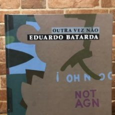 Libros de segunda mano: OUTRA VEZ NÃO. EDUARDO BATARDA. Lote 254686185