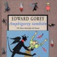 Libros de segunda mano: AMPHIGOREY TAMBIÉN. - GOREY, EDWARD.. Lote 254691995