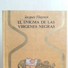 Libros de segunda mano: EL ENIGMA DE LAS VÍRGENES NEGRAS. JACQUES HUYNEN. PLAZA Y JANÉS, OTROS MUNDOS, PRIMERA EDICIÓN, 1974. Lote 254703690