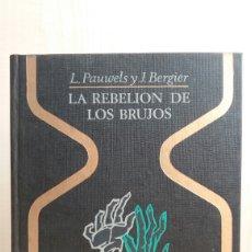 Libros de segunda mano: LA REBELIÓN DE LOS BRUJOS. PAWELS Y BERGIER. PLAZA Y JANÉS, OTROS MUNDOS, PRIMERA EDICIÓN, 1971.. Lote 254704195