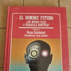 Libros de segunda mano: EL HOMBRE FUTURO ¿UN MUNDO FELIZ O PESADILLA GENETICA? - MUY INTERESANTE - AÑO 1984 - 191 PAGINAS. Lote 254706590