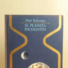 Libros de segunda mano: EL PLANETA INCÓGNITO. PETER KOLOSIMO. PLAZA Y JANÉS, OTROS MUNDOS, PRIMERA EDICIÓN, 1971.. Lote 254714715