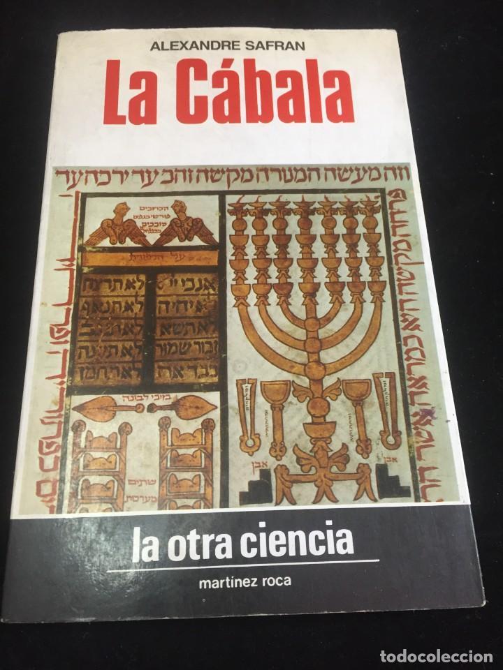 LA CÁBALA DE ALEXANDRE SAFRAN, LA OTRA CIENCIA, MARTÍNEZ ROCA. 1976 (Libros de Segunda Mano - Parapsicología y Esoterismo - Otros)