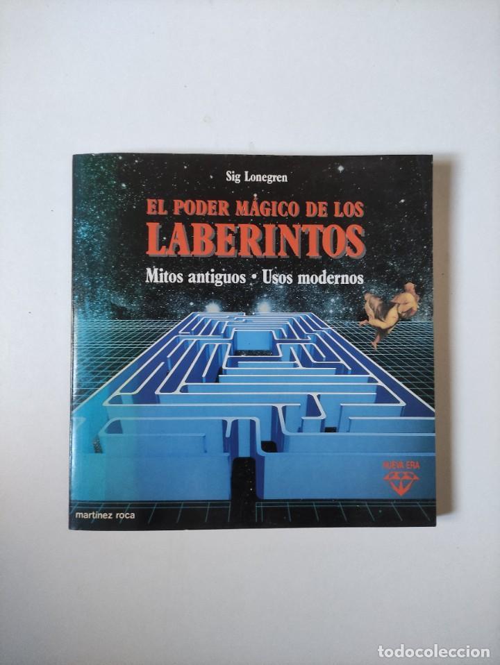EL PODER MAGICO DE LOS LABERINTOS, SIG LONEGREN, MARTINEZ ROCA, 1993,150 PAGINAS, TAPA BLANDA (Libros de Segunda Mano - Parapsicología y Esoterismo - Otros)