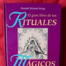 Libros de segunda mano: EL GRAN LIBRO DE LOS RITUALES MAGICOS. DONALD MICHAEL KRAIG. MARTINEZ ROCA. 1994. Lote 254740205