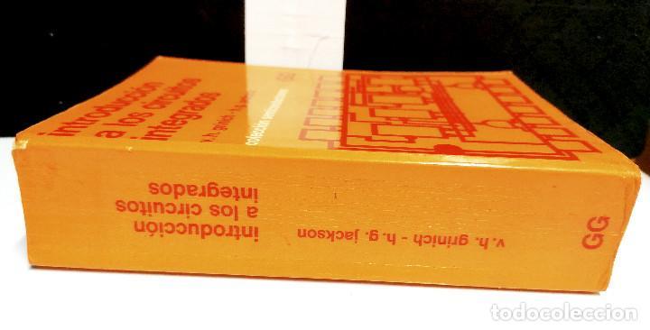 INTRODUCCIÓN A LOS CIRCUITOS INTEGRADOS.GRINICH-JACKSON.EDITORIAL GUSTAVO GILI.1989. (Libros de Segunda Mano - Ciencias, Manuales y Oficios - Otros)