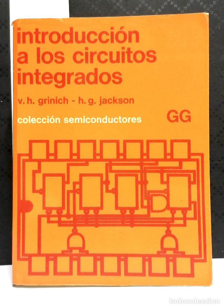 Libros de segunda mano: Introducción a los Circuitos Integrados.Grinich-Jackson.Editorial Gustavo Gili.1989. - Foto 2 - 254822895