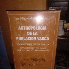 Libros de segunda mano: JOSÉ MIGUEL DE BARANDIARÁN. ANTROPOLOGÍA DE LA POBLACIÓN VASCA. LA GRAN ENCICLOPEDIA VASCA 1980. Lote 254830075