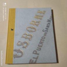 Libros de segunda mano: OSBORNE, DESDE 1772 HASTA NUESTROS DIAS. PAGS. 90. LEER. VER FOTOS.. Lote 254835505