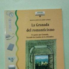 Libros de segunda mano: LA GRANADA DEL ROMANTICISMO. MANUEL JESÚS GILABERT GÓMEZ. Lote 254890555