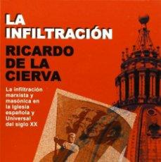 Libros de segunda mano: LA INFILTRACION - RICARDO DE LA CIERVA. Lote 254894255