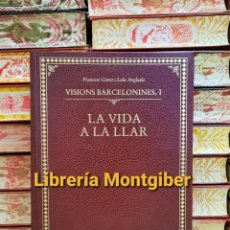 Libros de segunda mano: VISIONS BARCELONINES I . LA VIDA A LA LLAR . AUTOR : CURET , FRANCESC / ANGLADA , LOLA. Lote 254894345