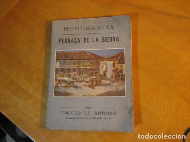 MONOGRAFIA DE PEDRAZA DE LA SIERRA POR TIMOTEO DE ANTONIO SEGOVIA 1951 OFERTA (Libros de Segunda Mano - Historia - Otros)