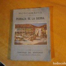 Libros de segunda mano: MONOGRAFIA DE PEDRAZA DE LA SIERRA POR TIMOTEO DE ANTONIO SEGOVIA 1951 OFERTA. Lote 254899105