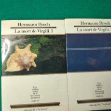 Libros de segunda mano: HERMANN BROCH. LA MORT DE VIRGILI I Y II. SEGLE XX. Nº 38. Lote 254901760