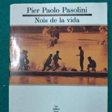 Libros de segunda mano: PIER PAOLO PASOLINI. NOIS DE LA VIDA. SEGLE XX. Nº 88. Lote 254902855