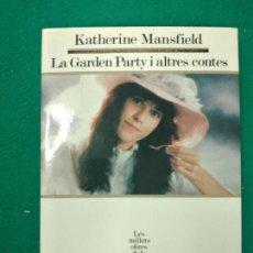 Libros de segunda mano: KATHERINE MANSFIELD. LA GARDEN PARTY I ALTRES CONTES. SEGLE XX. Nº 39. Lote 254903215