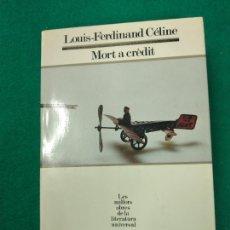 Libros de segunda mano: LOUIS-FERDINAND CELINE. MORT A CREDIT SEGLE XX. Nº 19. Lote 254903635