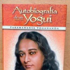 Libros de segunda mano: AUTOBIOGRAFIA DE UN YOGUI, PARAMAHANSA YOGANANDA. Lote 254903765