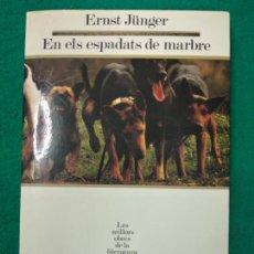 Libros de segunda mano: ERNST JÜNGER. EN ELS ESPADATS DE MARBRE SEGLE XX. Nº 41. Lote 254903990
