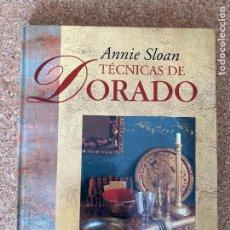 Libros de segunda mano: TECNICAS DE DORADO - ANNIE SLOAN - CIRCULO DE LECTORES - TAPA DURA. Lote 254910560
