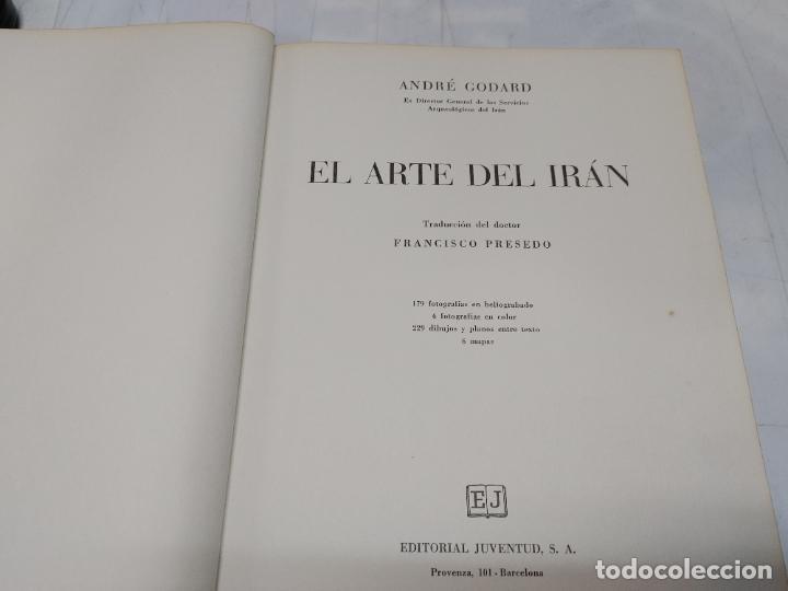 Libros de segunda mano: EL ARTE DEL IRÁN por ANDRÉ GODARD - Ex Director General de los Servicios Arqueológicos del Irán 1969 - Foto 2 - 254910645