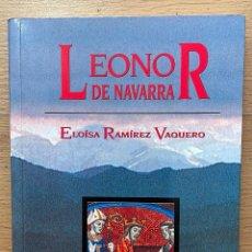 Libros de segunda mano: LEONOR DE NAVARRA, REYES PIRENAICOS ELOISA RAMIREZ VAQUERO. Lote 254910880