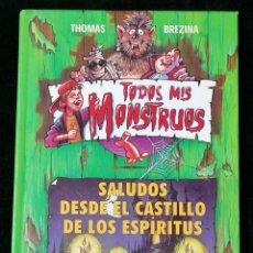 Libros de segunda mano: TODOS MIS MONSTRUOS POR THOMAS BREZINA - SALUDOS DESDE EL CASTILLO DE LOS ESPÍRITUS - (130 PÁGINAS). Lote 254948045