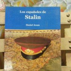 Livres d'occasion: LOS ESPAÑOLES DE STALIN. DANIEL ARASA. EDITORIAL VORÁGINA.. Lote 254979080