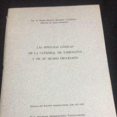 Libros de segunda mano: LAS PINTURAS GOTICAS DE LA CATEDRAL DE TARRAGONA Y DE SU MUSEO DIOCESANO PEDRO BATLLE HUGUET 1952. Lote 255321130
