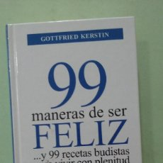 Libros de segunda mano: 99 MANERAS DE SER FELIZ Y 99 RECETAS BUDISTAS PARA VIVIR CON PLENITUD. GOTTFRIED KERSTIN. Lote 255346575
