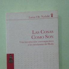 Libros de segunda mano: LAS COSAS COMO SON. LAMA OLE NYDAHL. Lote 255348210