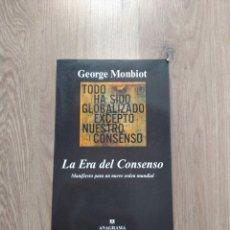 Libros de segunda mano: LA ERA DEL CONSENSO. GEORGE MONBIOT.. Lote 255366450