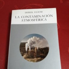Libros de segunda mano: LA CONTAMINACIÓN ATMOSFÉRICA. DEREK ELSOM.. Lote 255438435